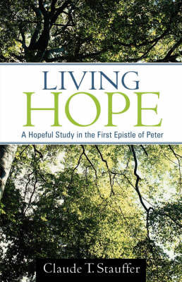 Living Hope by Claude T. Stauffer