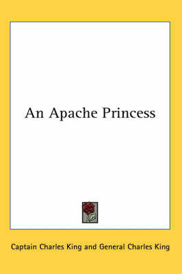 An Apache Princess by Captain Charles King