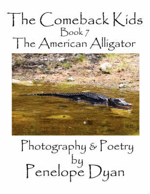 The Comeback Kids, Book 7, The American Alligator by Penelope Dyan