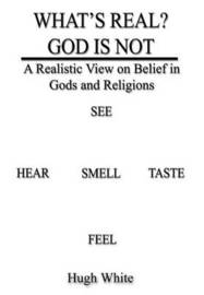 What's Real? God is Not by Hugh White image