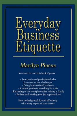 Everyday Business Etiquette by Marilyn Pincus image
