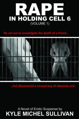 Rape in Holding Cell 6 by Kyle Sullivan