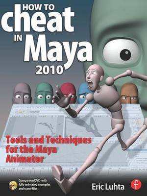 How to Cheat in Maya 2010 by Eric Luhta