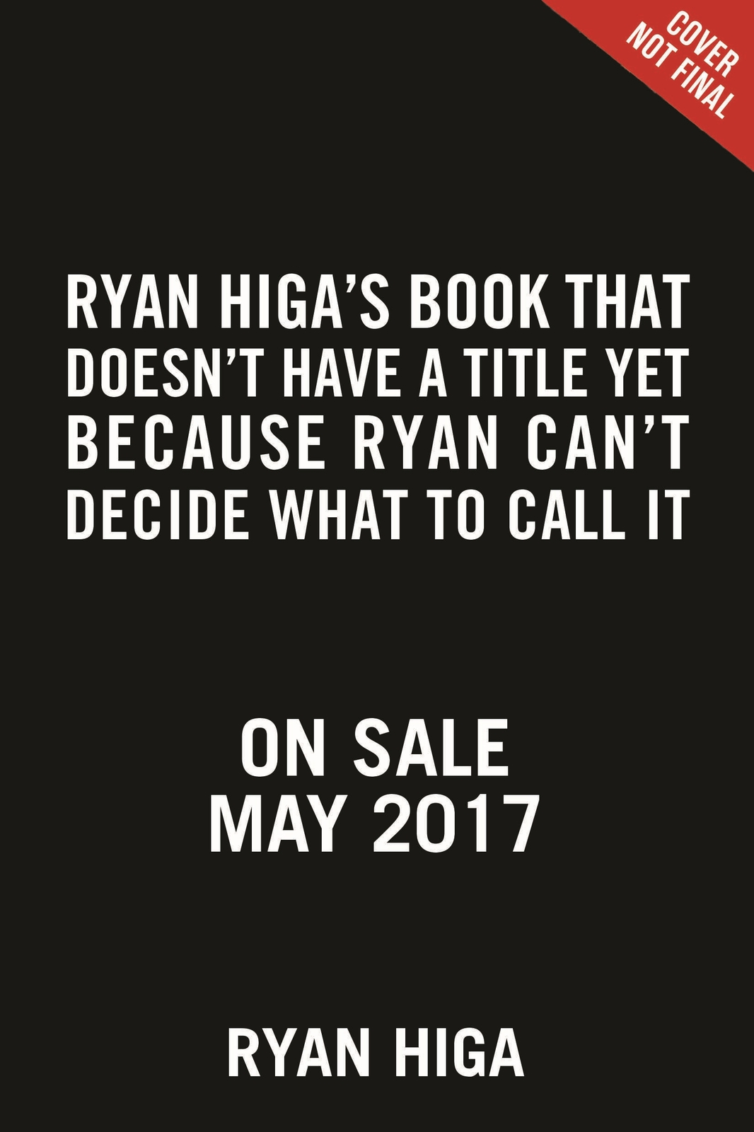 Ryan Higa's Book That Doesn't Have a Title Yet Because Ryan Can't Decide What to Call It by Ryan Higa image