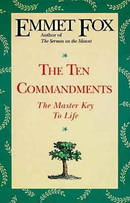The Ten Commandments by Emmet Fox