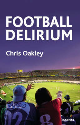 Football Delirium by Chris Oakley