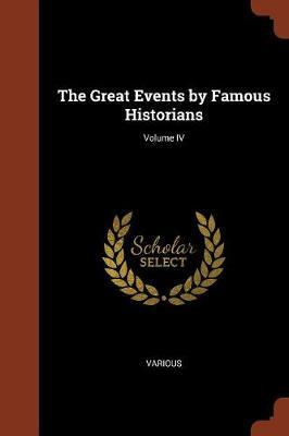 The Great Events by Famous Historians; Volume IV by Various ~
