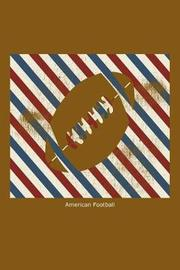 American Football by Creative Juices Publishing