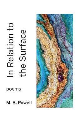 In Relation to the Surface by M B Powell