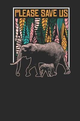 Please Save Us by Elephant Publishing