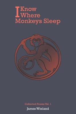 I Know Where Monkeys Sleep by James Wieland image