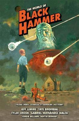 The World Of Black Hammer Library Edition Volume 3 by Jeff Lemire