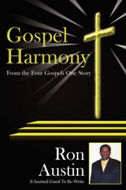 Gospel Harmony: From the Four Gospels One Story by Ron Austin image