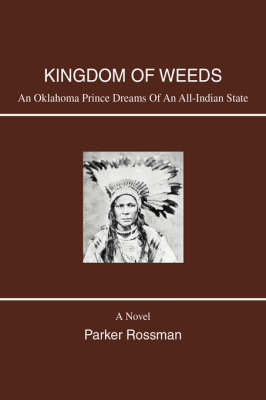 Kingdom of Weeds: An Oklahoma Prince Dreams of an All-Indian State by Parker Rossman image