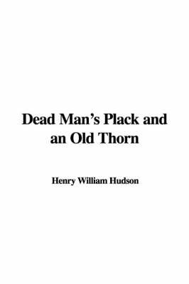 Dead Man's Plack and an Old Thorn by Henry William Hudson