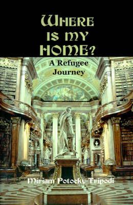 Where is My Home? by Miriam Potocky-Tripodi