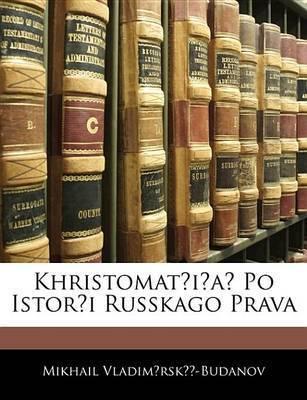 Khristomat?i?a? Po Istor?i Russkago Prava by Mikhail Vladim?rsk -Budanov