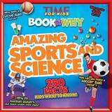 Time for Kids Book of Why: Amazing Sports and Science by Editors of Time for Kids Magazine