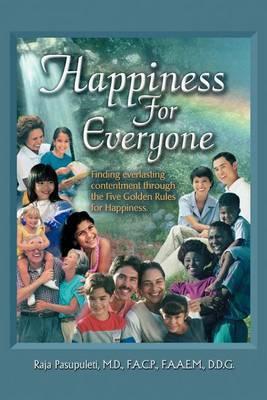 Happiness for Everyone by Raja Pasupuleti