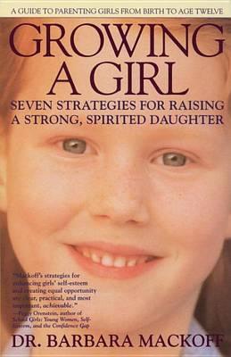 Growing a Girl by Barbara L. Mackoff image