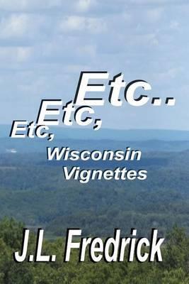 Etc, Etc, Etc... by J. L. Fredrick