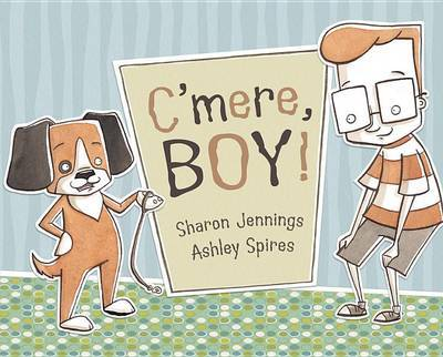 C'Mere, Boy! by Sharon Jennings image