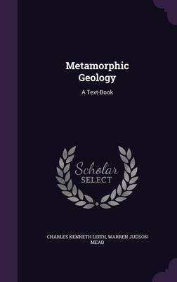 Metamorphic Geology by Charles Kenneth Leith image
