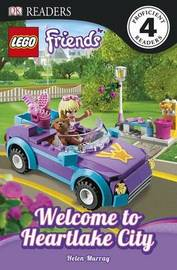 Lego Friends: Welcome to Heartlake City by Helen Murray