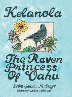 Kelanola, the Raven Princess of Oahu by Debra Gannon Neuberger image