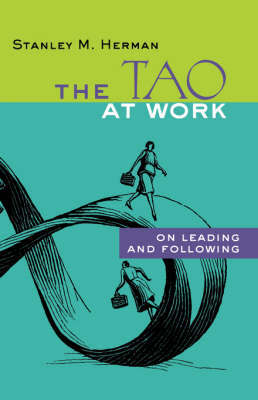 The Tao at Work by Stanley M. Herman