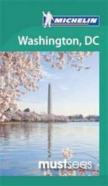 Must Sees Washington D. C. by Michelin