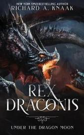 Rex Draconis by Richard A Knaak