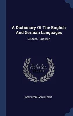A Dictionary of the English and German Languages by Josef Leonhard Hilpert image