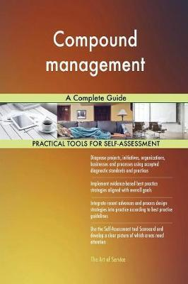Compound Management a Complete Guide by Gerardus Blokdyk