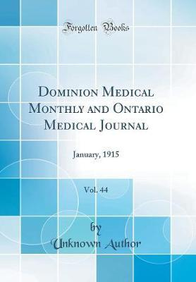 Dominion Medical Monthly and Ontario Medical Journal, Vol. 44 by Unknown Author