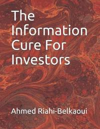 The Information Cure for Investors by Ahmed Riahi-Belkaoui