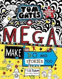 Tom Gates: Mega Make and Do and Stories Too by Liz Pichon