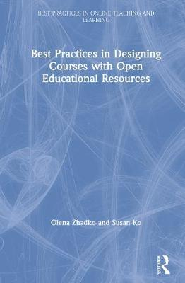 Best Practices in Designing Courses with Open Educational Resources by Olena Zhadko