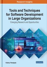 Tools and Techniques for Software Development in Large Organizations