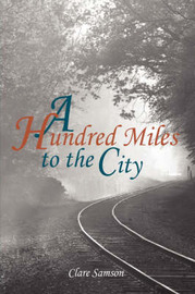 A Hundred Miles to the City by Clare Samson image