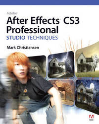 Adobe After Effects CS3 Professional Studio Techniques by Mark Christiansen image