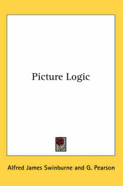 Picture Logic by Alfred James Swinburne image