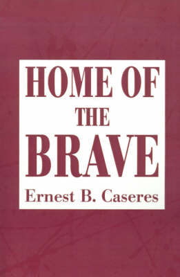 Home of the Brave by Ernest B. Caseres image