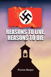 Reasons to Live, Reasons to Die by Preston Harper image