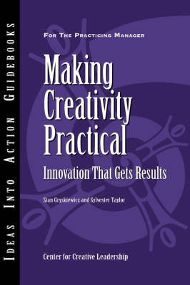 Making Creativity Practical by Center for Creative Leadership (CCL)