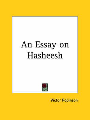 An Essay on Hasheesh (1925) by Victor Robinson