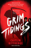 Grim Tidings: Hellhound Chronicles by Caitlin Kittredge