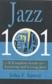 Jazz 101 by John Szwed