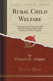 Rural Child Welfare by Edward N. Clopper