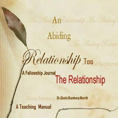 An Abiding Relationship Too: The Relationship by Dr Gloria Bamberg-Merritt image